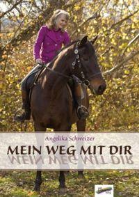 Mein Weg mit Dir von Angelika Schweizer